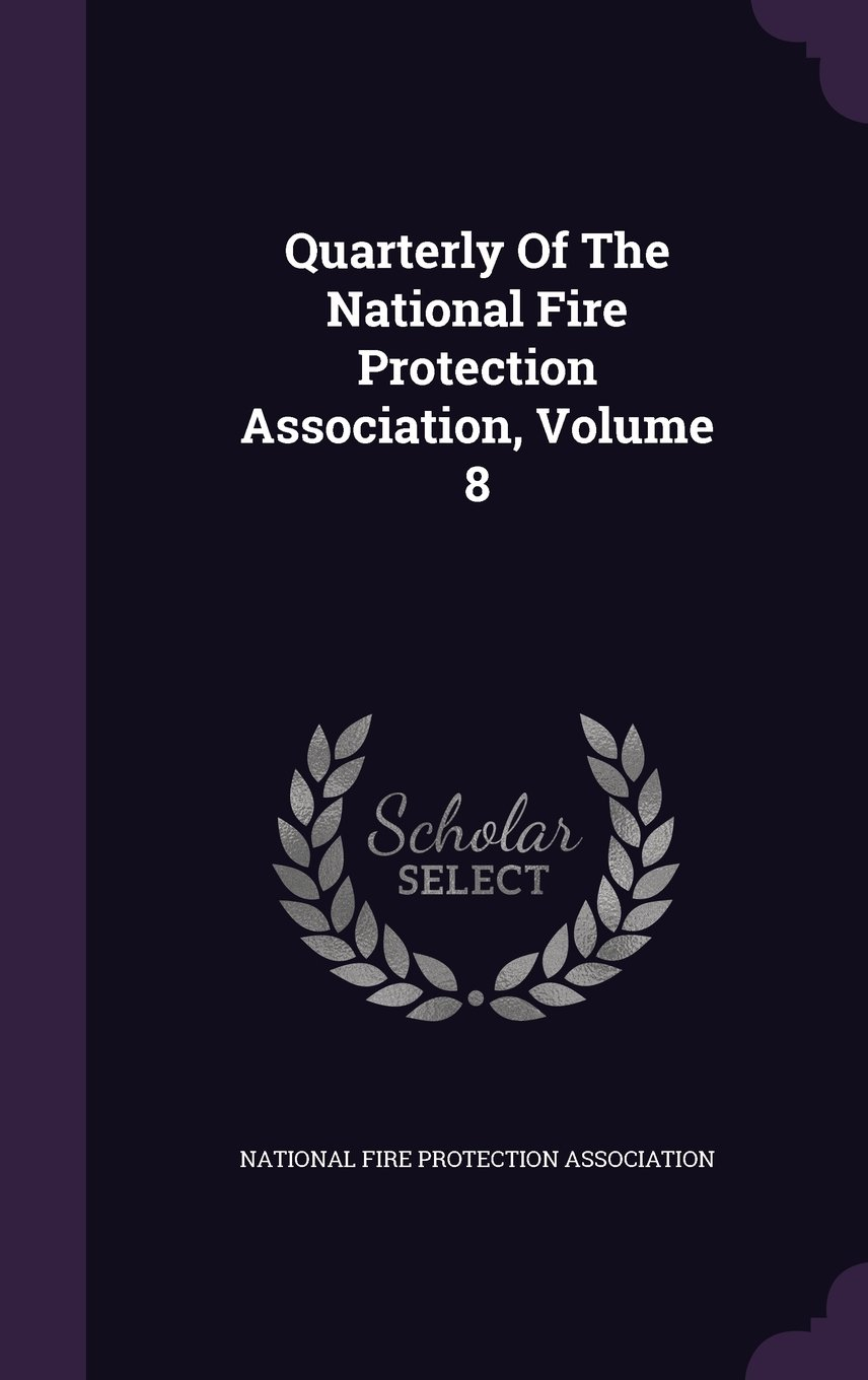 Quarterly Of The National Fire Protection Association, Volume 8 ebook