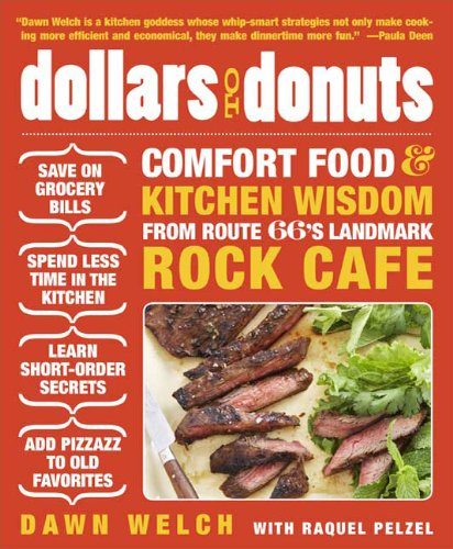 Dollars to Donuts: Comfort Food and Kitchen Wisdom from Route 66's Landmark Rock Café by Dawn Welch, Raquel Pelzel
