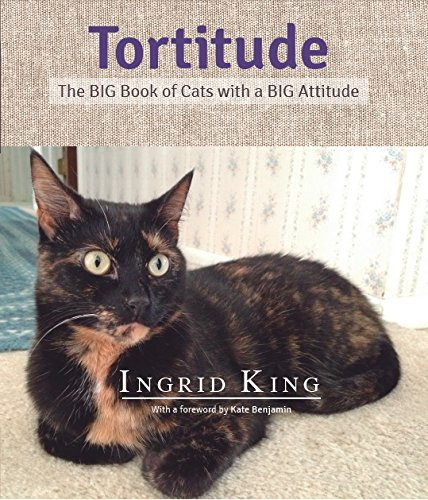 Tortitude: The BIG Book of Cats with a BIG - Shell Tortoise Cat