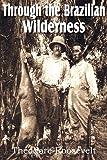 Through the Brazilian Wilderness, Theodore Roosevelt, 1612031056