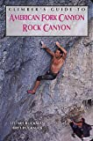 Climber's Guide to American Fork/Rock Canyon, Stuart Ruckman and Bret Ruckman, 0934641889