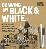 img - for Drawing in Black & White: Creative Exercises, Art Techniques, and Explorations in Positive and Negative Design book / textbook / text book