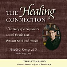 The Healing Connection: Story Of Physicians Search For Link Between Faith & Hea