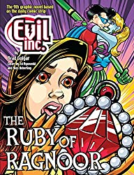 Evil Inc Annual Report Volume 9: The Ruby of Ragnoor