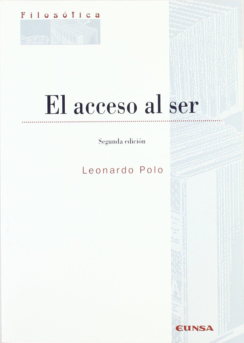 El acceso al ser (Colección filosófica): Amazon.es: Leonardo Polo ...