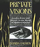 Primate Visions, Donna Jeanne Haraway, 0415902940