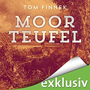 Moorteufel (Moor-Trilogie 1) Hörbuch