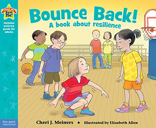 Bounce Back!: A book about resilience (Being the Best Me Series)