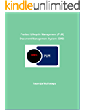 Product Lifecycle Management (PLM) Document Management System (DMS) (English Edition)