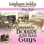 Brownies, Bodies, & Bad Guys: Lexy Baker Cozy Mysteries, Book 5 | Leighann Dobbs