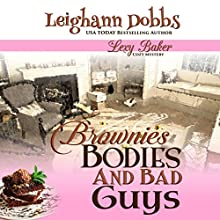 Brownies, Bodies, & Bad Guys: Lexy Baker Cozy Mysteries, Book 5 Audiobook by Leighann Dobbs Narrated by Hollis McCarthy