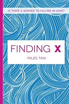 Finding X by [Tan, Miles]