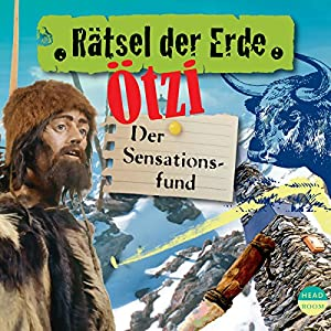 Ötzi: Der Sensationsfund (Rätsel der Erde) Hörbuch