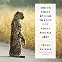 Are We Smart Enough to Know How Smart Animals Are? Hörbuch von Frans de Waal Gesprochen von: Sean Runnette