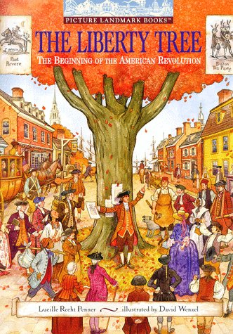 The Liberty Tree: The Beginning of the American Revolution (Picture Landmark) (Tree Liberty)