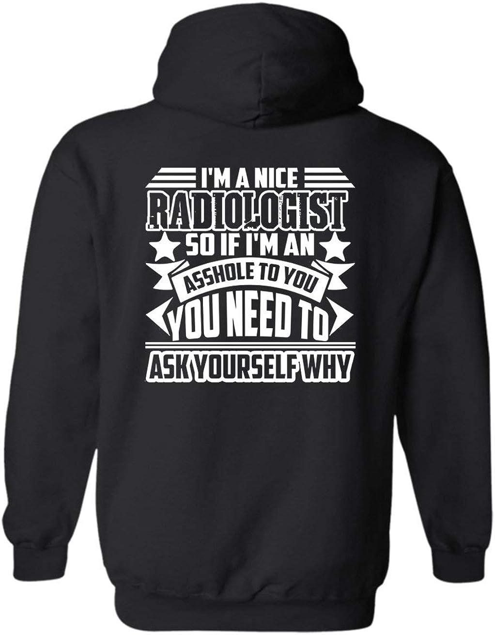 Amazon Com I M A Nice Radiologist Long Hoodies Hooded Sweatshirt Gift Clothing
