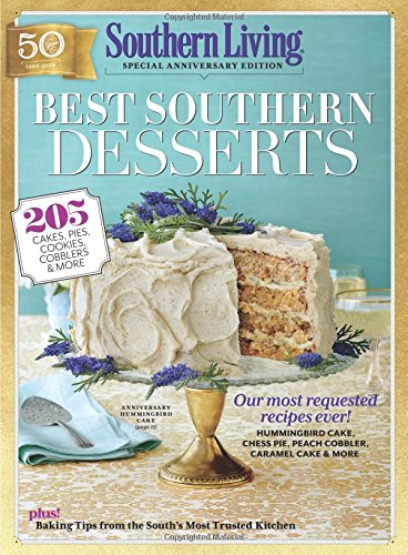 - SOUTHERN LIVING Best Southern Desserts: 205 Cakes, Pies, Cookies, Cobblers & More