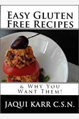 Easy Gluten Free Recipes & Why You Want Them!