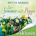 Der Sommer mit Pippa Hörbuch von Britta Sabbag Gesprochen von: Ann Vielhaben