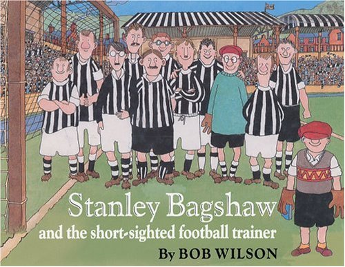 Download Stanley Bagshaw and the Short-Sighted Football Trainer (Stanley Bagshaw series) PDF