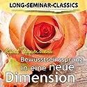 Bewusstseinssprung in eine neue Dimension (Long-Seminar-Classics) Hörspiel von Kurt Tepperwein Gesprochen von: Kurt Tepperwein