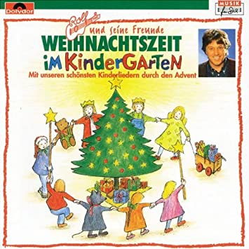 Weihnachtszeit Im Kindergarten Rolf Zuckowski Rolf Und Seine