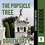 The Popsicle Tree: A Dick Hardesty Mystery, Volume 9 | Dorien Grey