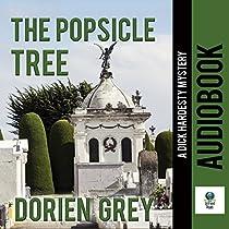 THE POPSICLE TREE: A DICK HARDESTY MYSTERY, VOLUME 9