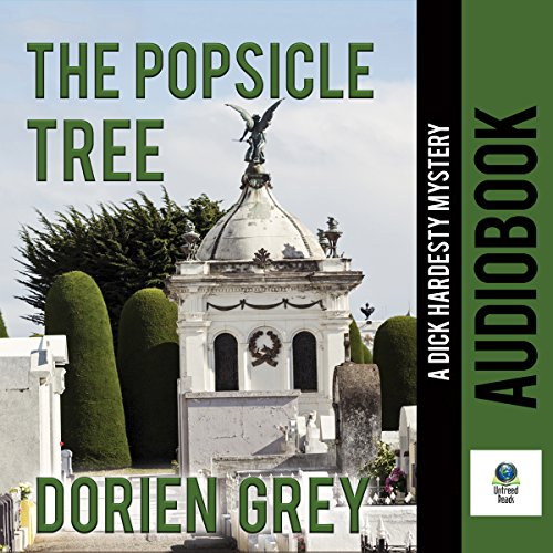 The Popsicle Tree: A Dick Hardesty Mystery, Volume 9 by Untreed Reads Publishing