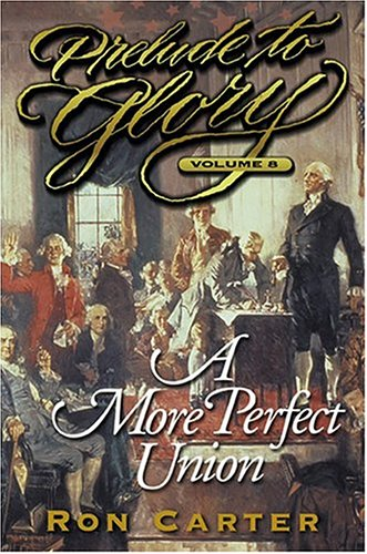 A More Perfect Union (Prelude to Glory, Vol. 8)