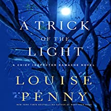 A Trick of the Light: A Chief Inspector Gamache Novel Audiobook by Louise Penny Narrated by Ralph Cosham
