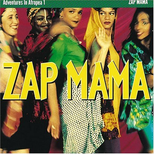 Adventures In Afropea, Vol. 1 - ZAP MAMA