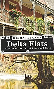 Delta Flats: Stories In The Key Of Blues And Hope