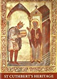 Front cover for the book Saint Cuthbert and his heritage : an exhibition of manuscripts brought together at Durham to celebrate the saint's Booth anniversary and the work of his early community by Gerald Bonner