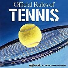 Official Rules of Tennis | Livre audio Auteur(s) :  My Ebook Publishing House Narrateur(s) : Matt Montanez