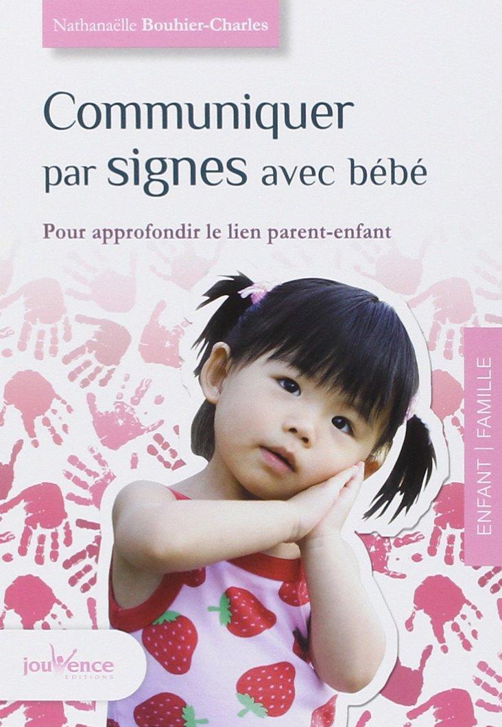 Communiquer Par Signes Avec Bebe Amazon Fr Nathanaelle