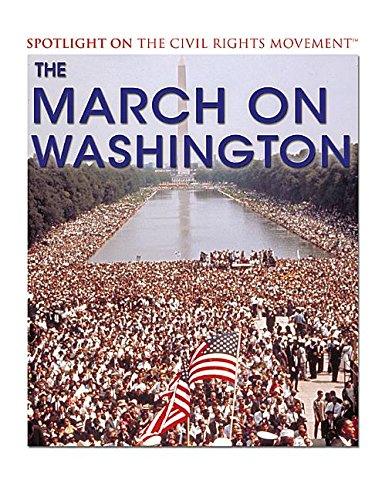 Download The March on Washington (Spotlight on the Civil Rights Movement) pdf epub