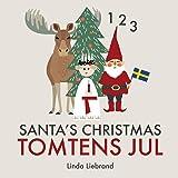 Santa's Christmas Tomtens jul: A bilingual Swedish Christmas counting book - En tvåspråkig räknebok på svenska och…