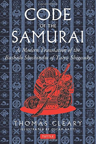 [The Code of the Samurai: A Modern Translation of the Bushido Shoshinshu of Taira Shigesuke] (Samurai Life)