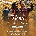 The 5 Love Languages of Teenagers: The Secret to Loving Teens Effectively Hörbuch von Gary Chapman Gesprochen von: Chris Fabry