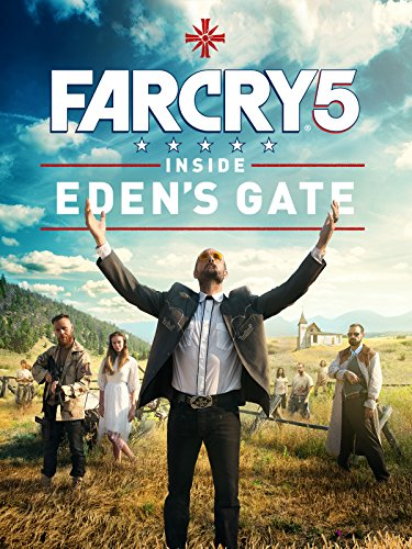 Far Cry 5  Inside Edens Gate