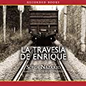 La Traversia de Enrique Audiobook by Sonia Nazario Narrated by Adriana Sananes