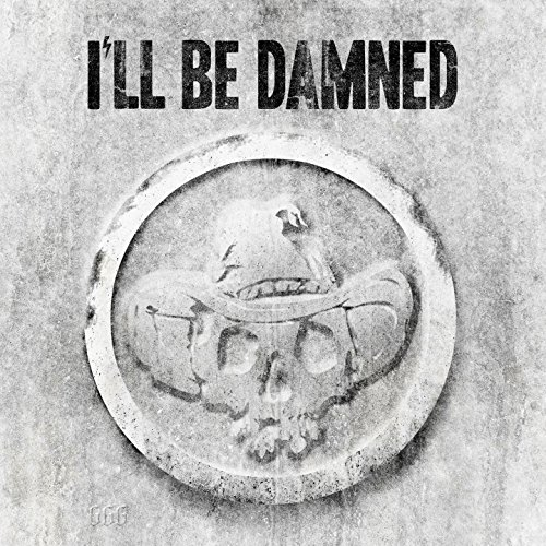 I'll Be Damned [Explicit]