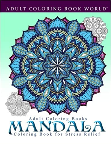 Amazon com adult coloring books mandala coloring book for stress relief 9781519661289 adult coloring book world books