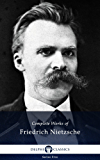 Delphi Complete Works of Friedrich Nietzsche (Illustrated) (Series Five Book 24)