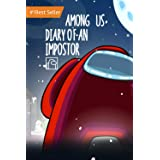 Among Us: Diary of an Impostor: Unofficial Fiction Novel Storybook Diaries Impostor Crewmates Awesome Space Adventure Story F