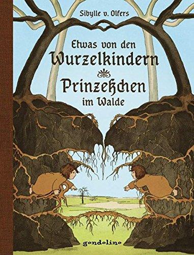 Etwas von den Wurzelkindern/Prinzeßchen im Walde