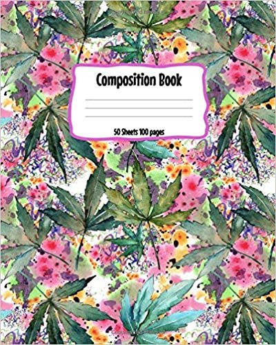 Composition Book: Watercolor Marijuana Plants Journal for Note taking Planner Homework Scheduling Family