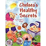 Chelsea's Healthy Secrets, Sherry Schiavi, 0974637807