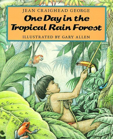 One Day in the Tropical Rain Forest (Newbery Medal Winner Series, No 5) by Jean Craighead George (1990-04-03) (One Day Tropical Rain Forest compare prices)